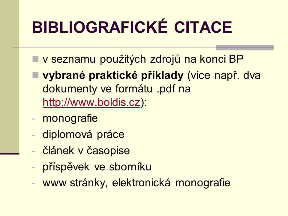 BIBLIOGRAFICKÉ CITACE  v seznamu použitých zdrojů na konci BP  vybrané praktické příklady (více např. dva dokumenty ve formátu.pdf na http://www.bol
