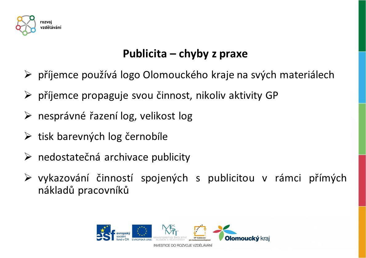 Publicita – chyby z praxe  příjemce používá logo Olomouckého kraje na svých materiálech  příjemce propaguje svou činnost, nikoliv aktivity GP  nesp