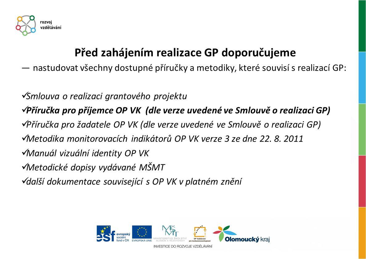 Před zahájením realizace GP doporučujeme ― nastudovat všechny dostupné příručky a metodiky, které souvisí s realizací GP:  Smlouva o realizaci granto