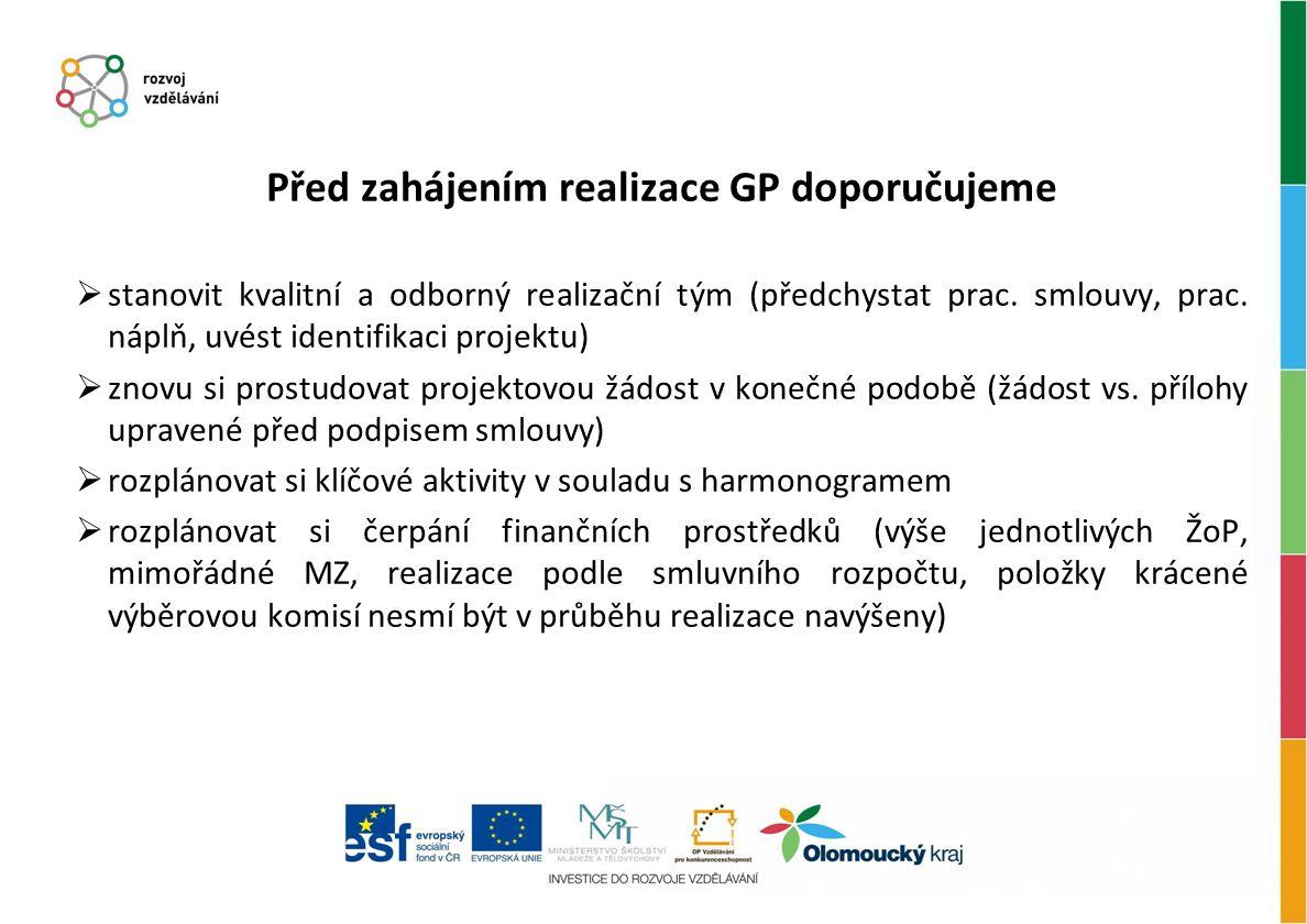 Před zahájením realizace GP doporučujeme  stanovit kvalitní a odborný realizační tým (předchystat prac. smlouvy, prac. náplň, uvést identifikaci proj