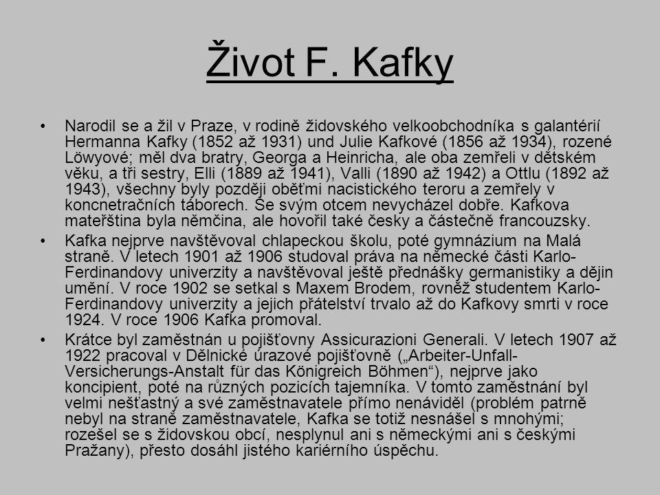 Život F. Kafky •Narodil se a žil v Praze, v rodině židovského velkoobchodníka s galantérií Hermanna Kafky (1852 až 1931) und Julie Kafkové (1856 až 19
