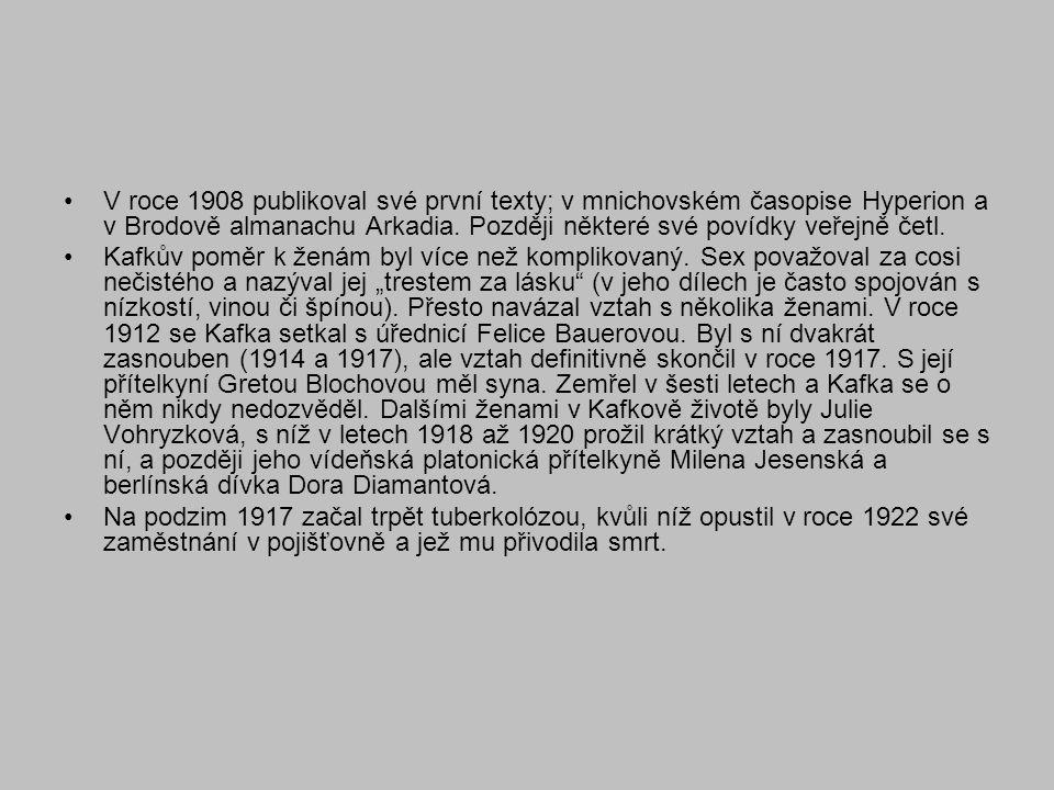•V roce 1908 publikoval své první texty; v mnichovském časopise Hyperion a v Brodově almanachu Arkadia. Později některé své povídky veřejně četl. •Kaf