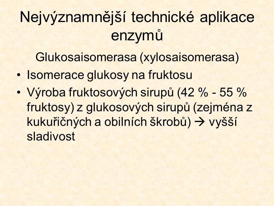 Nejvýznamnější technické aplikace enzymů Glukosaisomerasa (xylosaisomerasa) •Isomerace glukosy na fruktosu •Výroba fruktosových sirupů (42 % - 55 % fr