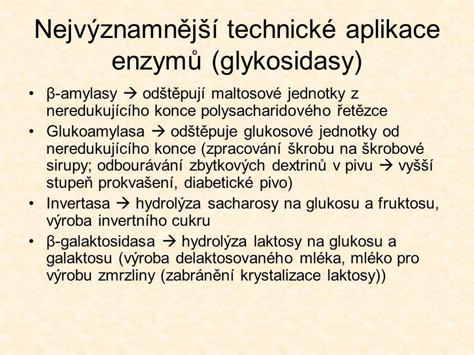 Nejvýznamnější technické aplikace enzymů (glykosidasy) •β-amylasy  odštěpují maltosové jednotky z neredukujícího konce polysacharidového řetězce •Glu