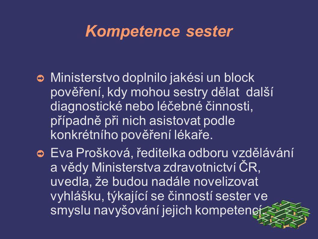 Kompetence sester ➲ Ministerstvo doplnilo jakési un block pověření, kdy mohou sestry dělat další diagnostické nebo léčebné činnosti, případně při nich asistovat podle konkrétního pověření lékaře.