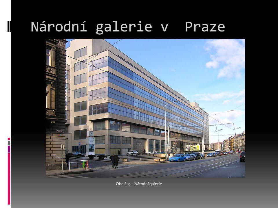 Národní galerie v Praze Obr. č. 9 – Národní galerie