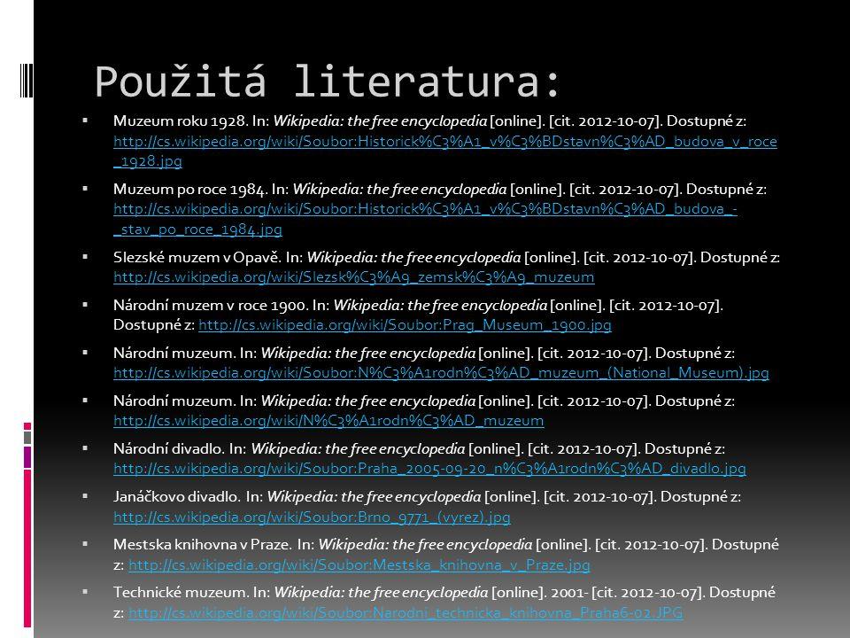 Použitá literatura:  Muzeum roku 1928.In: Wikipedia: the free encyclopedia [online].