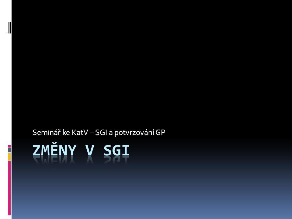 Seminář ke KatV – SGI a potvrzování GP