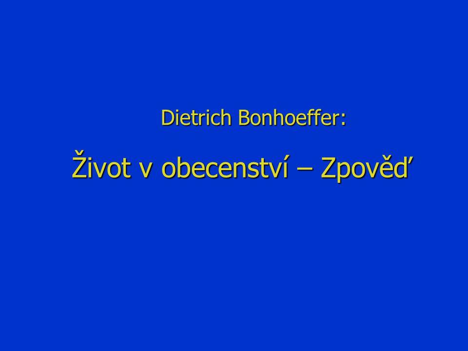 Život v obecenství – Zpověď Dietrich Bonhoeffer: Dietrich Bonhoeffer: