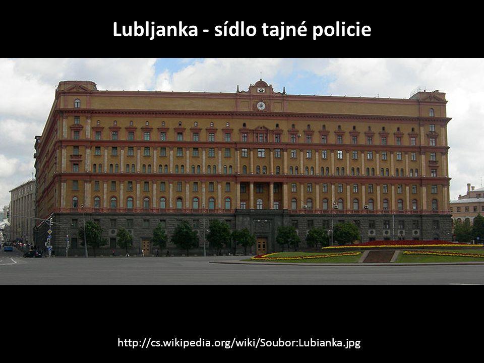 Lubljanka - sídlo tajné policie http://cs.wikipedia.org/wiki/Soubor:Lubianka.jpg