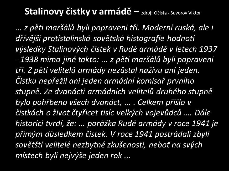 Stalinovy čistky v armádě – zdroj: Očista - Suvorov Viktor... z pěti maršálů byli popraveni tři. Moderní ruská, ale i dřívější protistalinská sovětská