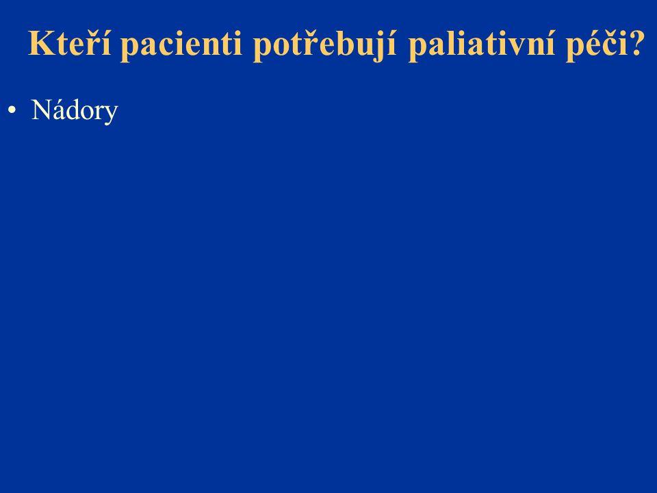Kteří pacienti potřebují paliativní péči? •Nádory