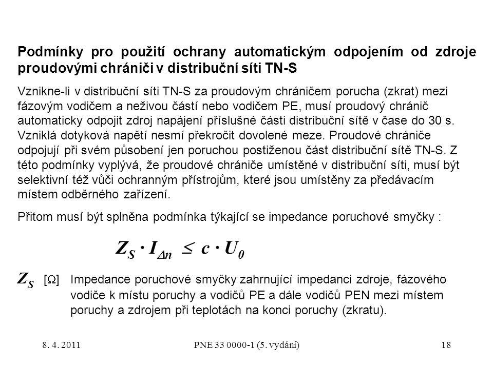 18 Podmínky pro použití ochrany automatickým odpojením od zdroje proudovými chrániči v distribuční síti TN-S Vznikne-li v distribuční síti TN-S za pro