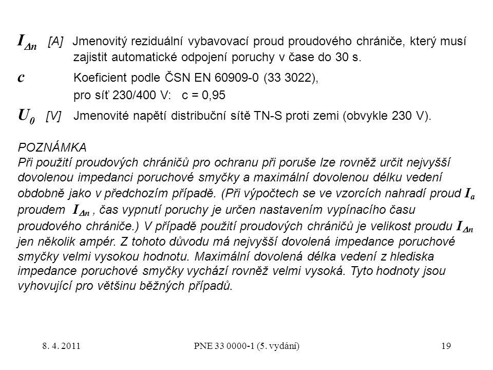 19 I  n [A] Jmenovitý reziduální vybavovací proud proudového chrániče, který musí zajistit automatické odpojení poruchy v čase do 30 s. c Koeficient