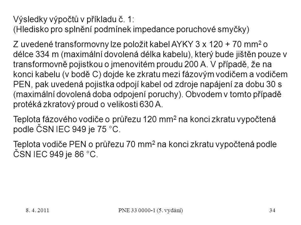 34 Výsledky výpočtů v příkladu č. 1: (Hledisko pro splnění podmínek impedance poruchové smyčky) Z uvedené transformovny lze položit kabel AYKY 3 x 120