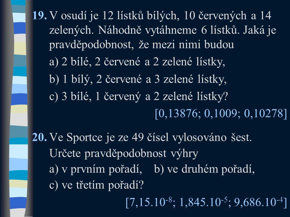 19.V osudí je 12 lístků bílých, 10 červených a 14 zelených.