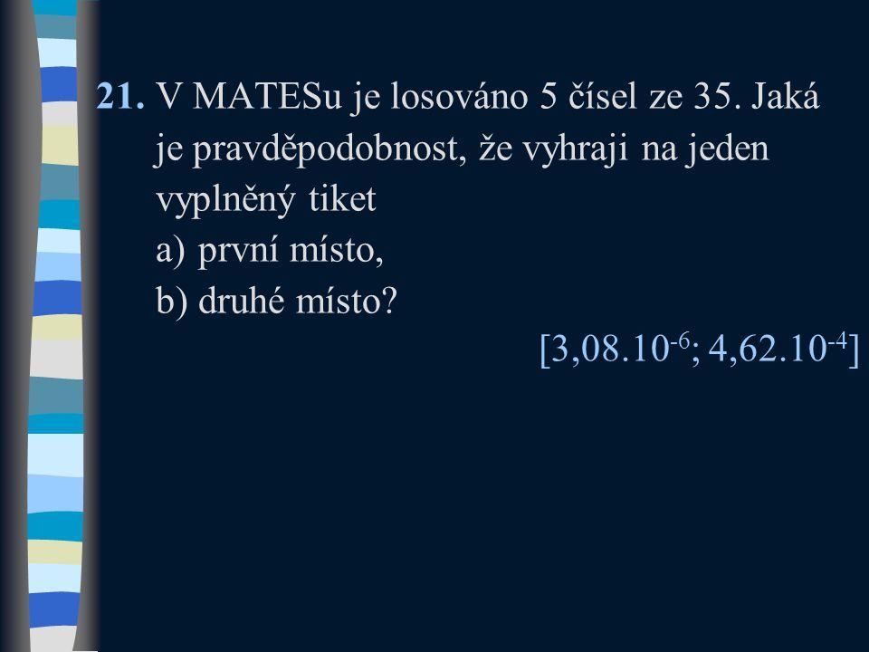 21.V MATESu je losováno 5 čísel ze 35.
