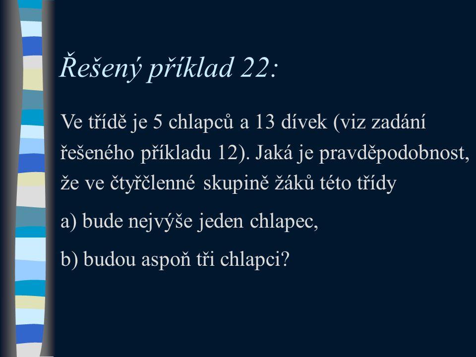 Řešený příklad 22: Ve třídě je 5 chlapců a 13 dívek (viz zadání řešeného příkladu 12).