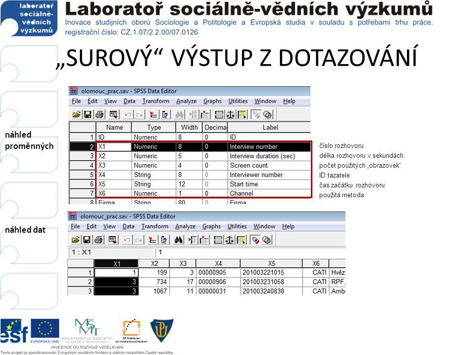 KONTROLA SCREENINGOVÝCH OTÁZEK • První krok k finální datové matici – kontrola screeningových kriterií a eliminace odpovědí nevhodných respondentů.