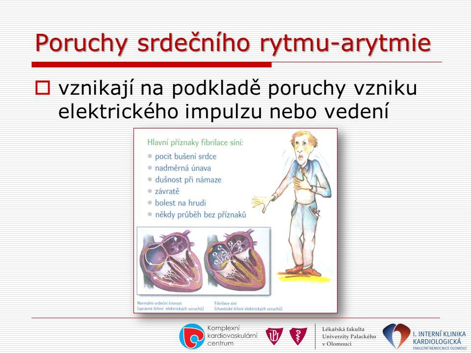 Poruchy srdečního rytmu-arytmie  vznikají na podkladě poruchy vzniku elektrického impulzu nebo vedení