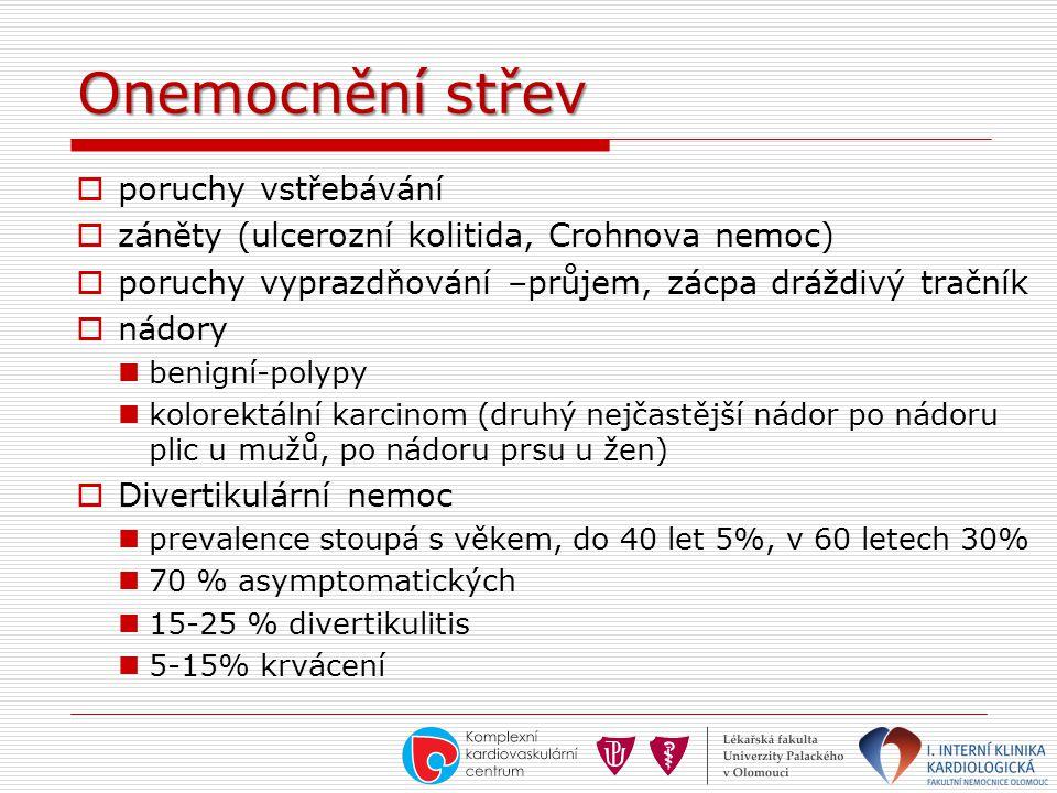 Onemocnění střev  poruchy vstřebávání  záněty (ulcerozní kolitida, Crohnova nemoc)  poruchy vyprazdňování –průjem, zácpa dráždivý tračník  nádory