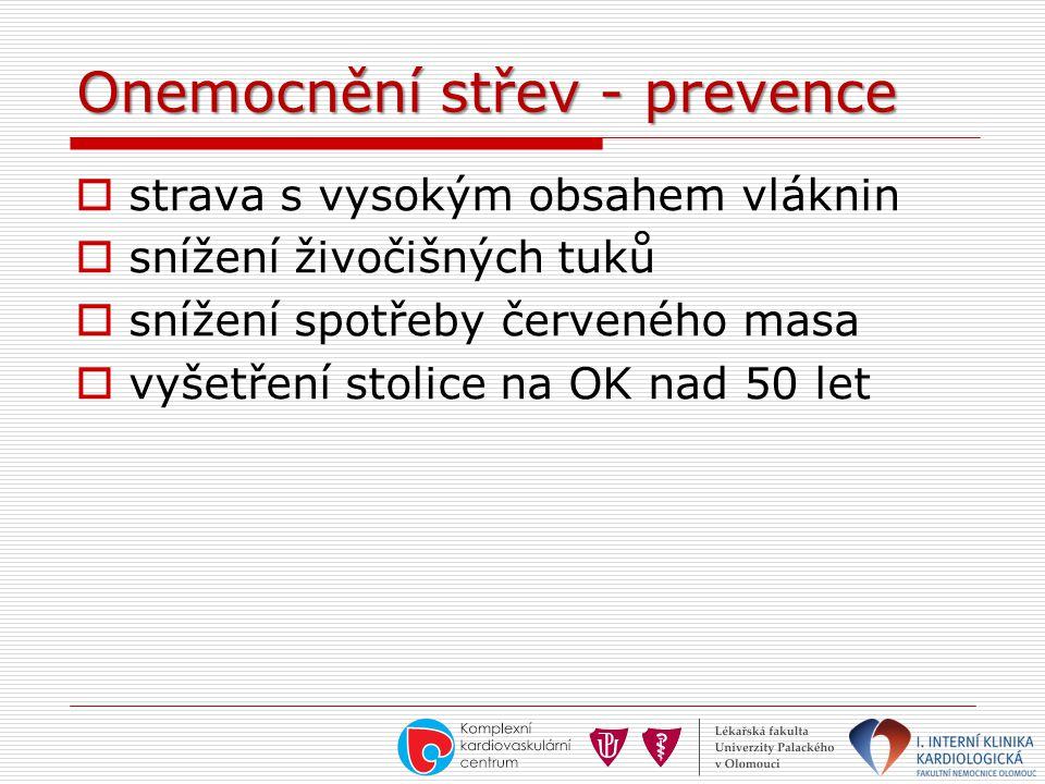 Onemocnění střev - prevence  strava s vysokým obsahem vláknin  snížení živočišných tuků  snížení spotřeby červeného masa  vyšetření stolice na OK