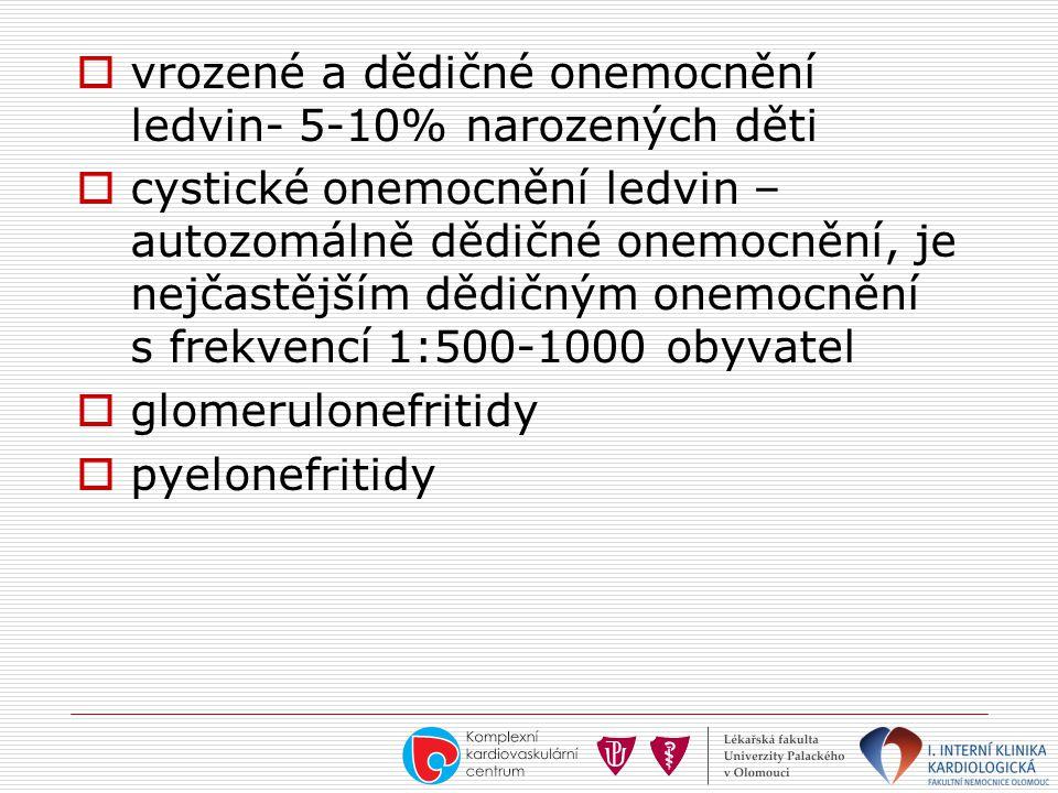  vrozené a dědičné onemocnění ledvin- 5-10% narozených děti  cystické onemocnění ledvin – autozomálně dědičné onemocnění, je nejčastějším dědičným o