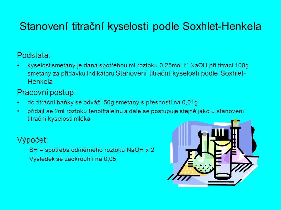 Stanovení titrační kyselosti podle Soxhlet-Henkela Podstata: •kyselost smetany je dána spotřebou ml roztoku 0,25mol.l -1 NaOH při titraci 100g smetany