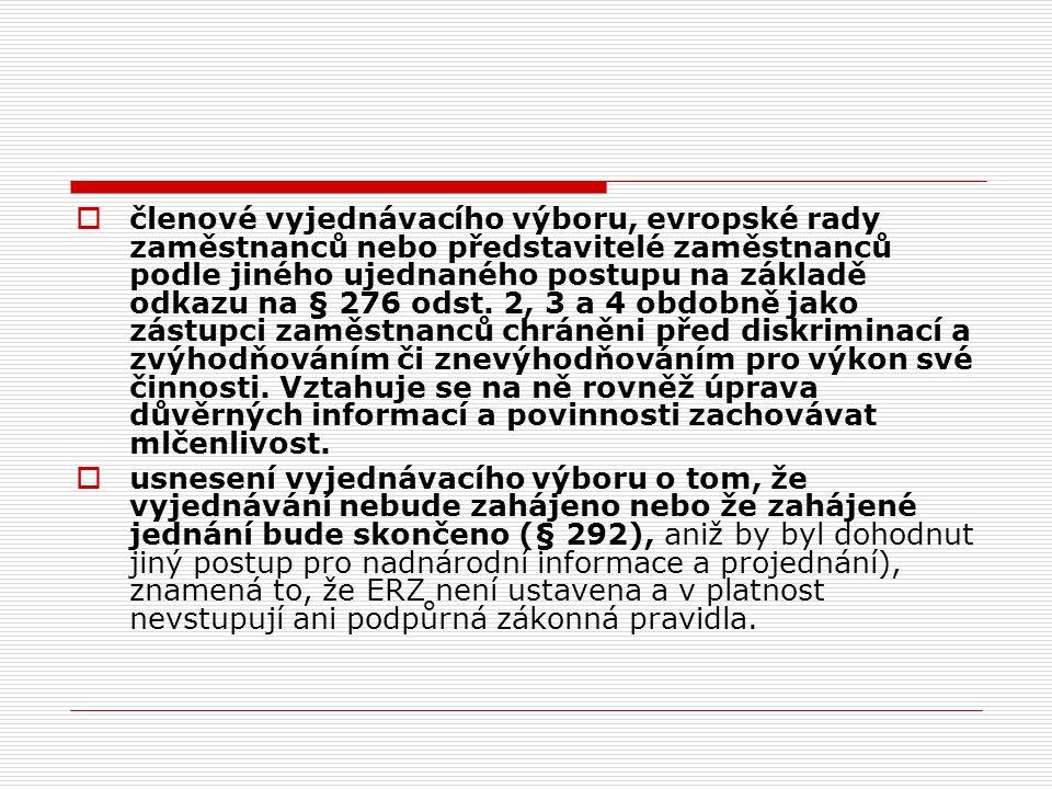  členové vyjednávacího výboru, evropské rady zaměstnanců nebo představitelé zaměstnanců podle jiného ujednaného postupu na základě odkazu na § 276 od
