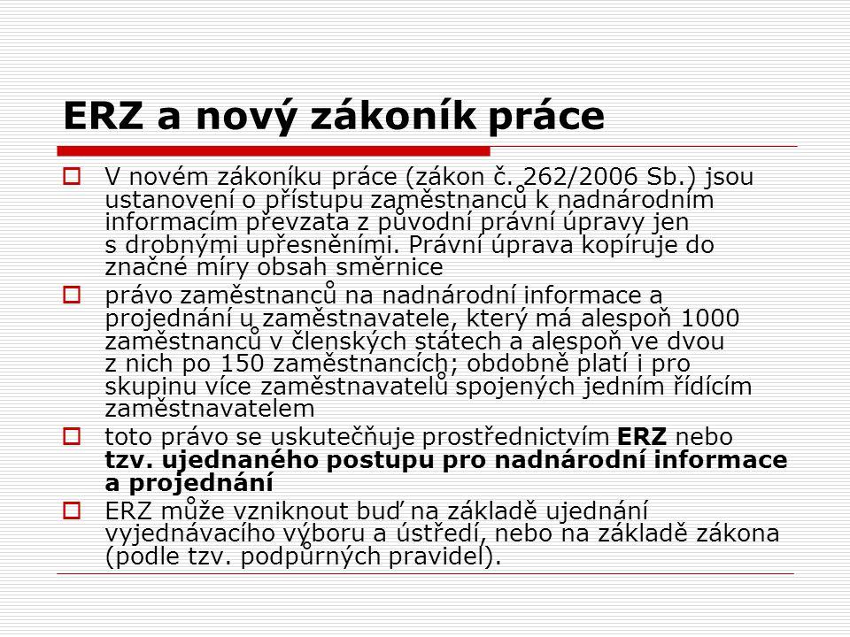 ERZ a nový zákoník práce  V novém zákoníku práce (zákon č. 262/2006 Sb.) jsou ustanovení o přístupu zaměstnanců k nadnárodním informacím převzata z p