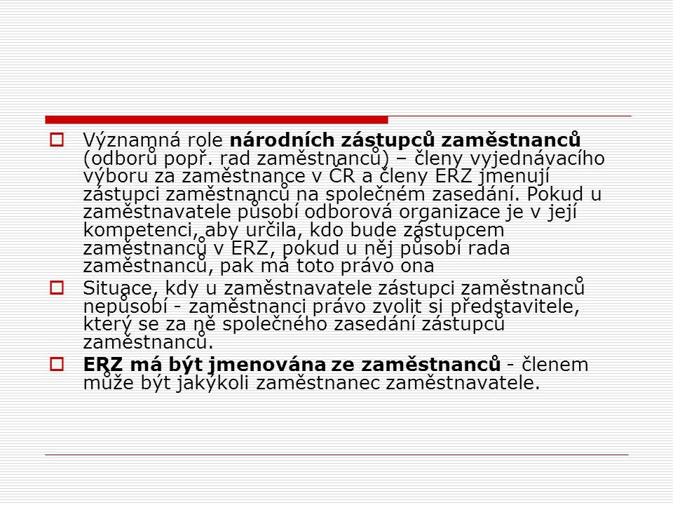  Významná role národních zástupců zaměstnanců (odborů popř. rad zaměstnanců) – členy vyjednávacího výboru za zaměstnance v ČR a členy ERZ jmenují zás