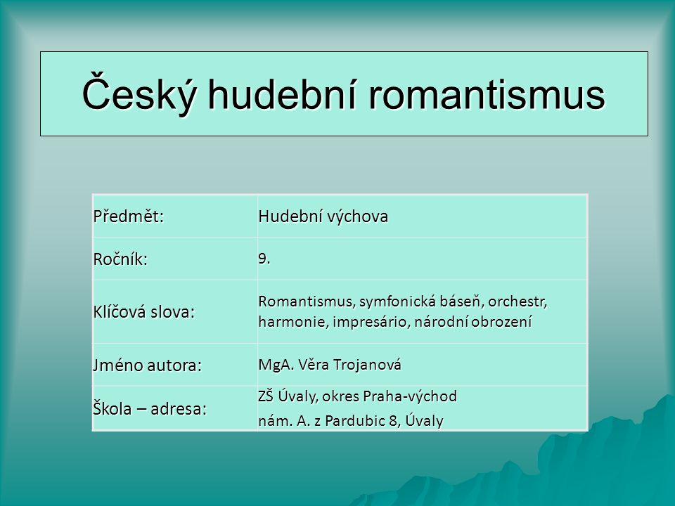 Český hudební romantismus Hudba národního obrození 19. století