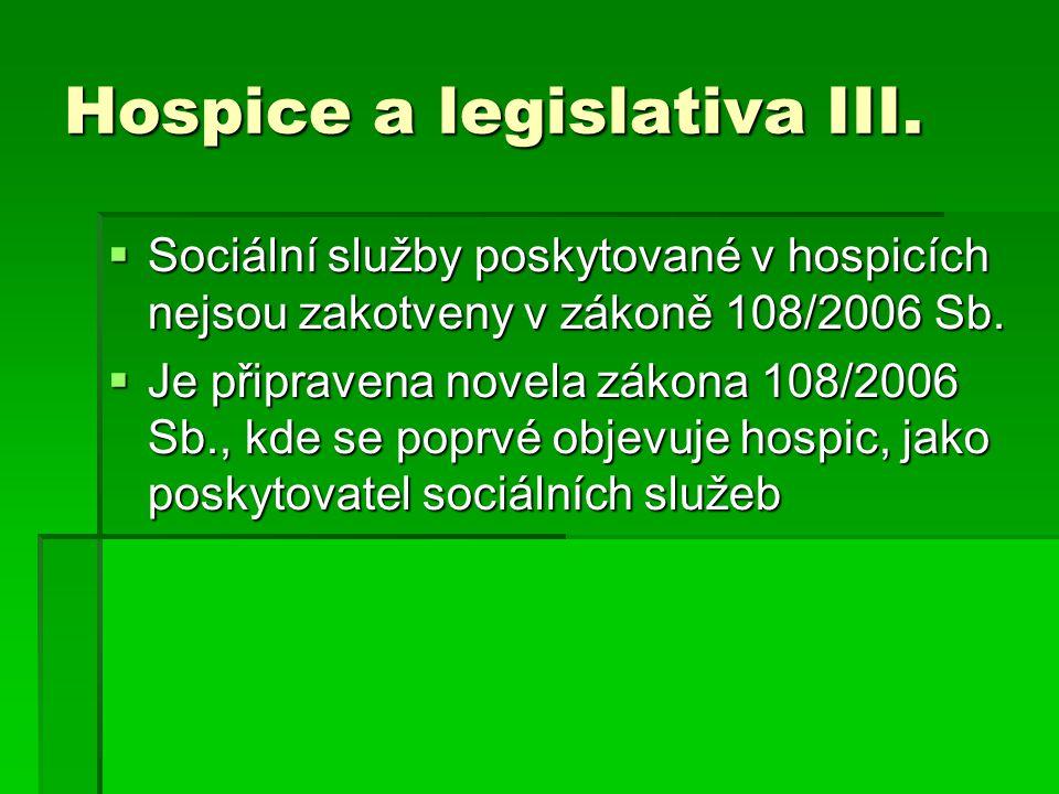 Hospice a legislativa III.
