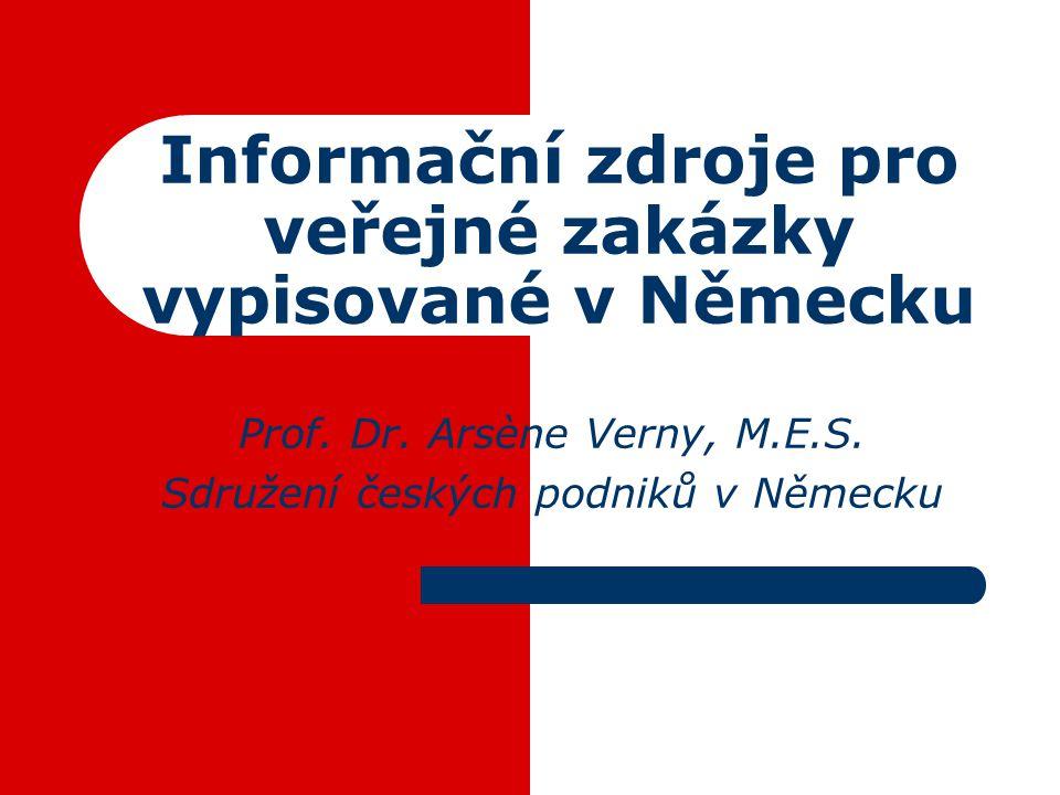 Informační zdroje pro veřejné zakázky vypisované v Německu Prof.