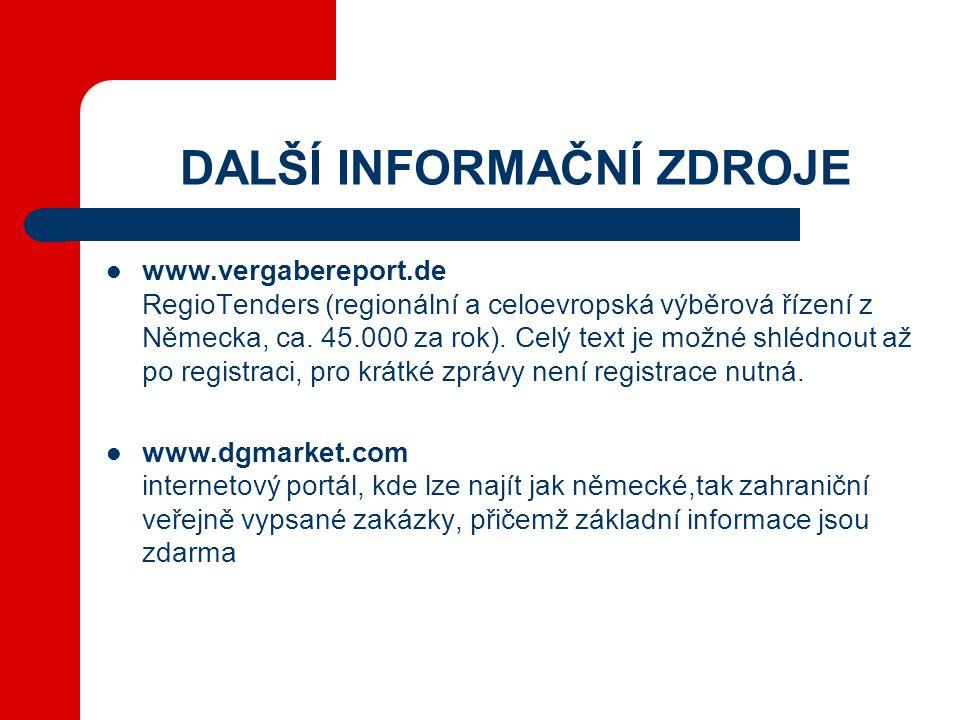 DALŠÍ INFORMAČNÍ ZDROJE  www.vergabereport.de RegioTenders (regionální a celoevropská výběrová řízení z Německa, ca.