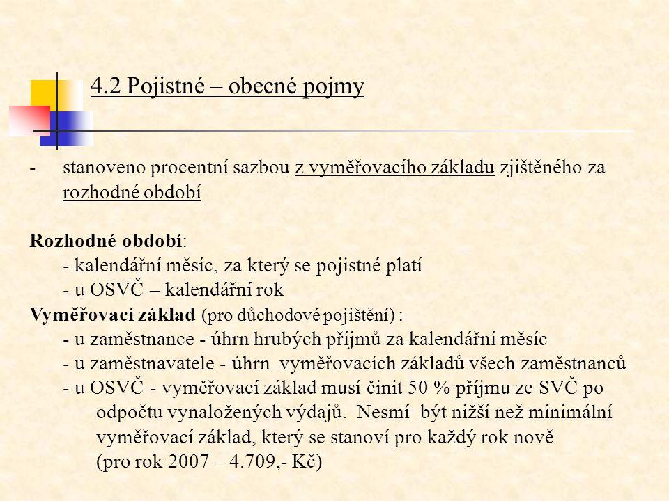 8.1 Plátci zdravotní pojištění -zaměstnanci -zaměstnavatelé -OSVČ -osoby bez zdanitelných příjmů -stát (např.