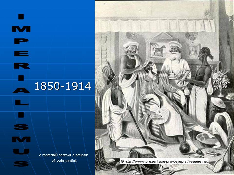 """Příčiny imperialismu  Pocit nadřazenosti •Břemeno bílého muže  Pocit kulturní nadřazenosti na Západě, ale také upřímné přesvědčení, že je povinností bílých učit barevné """"primitivní obyvatele Afriky a Asie •Anglický spisovatel Rudyard Kipling: """"Břemeno bílého muže  Euroameričtí doktoři, vědci a koloniální úředníci udělali pro kolonie často mnoho dobrého Rudyard Kipling"""