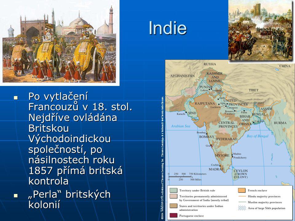Indie Indie  Po vytlačení Francouzů v 18. stol. Nejdříve ovládána Britskou Východoindickou společností, po násilnostech roku 1857 přímá britská kontr