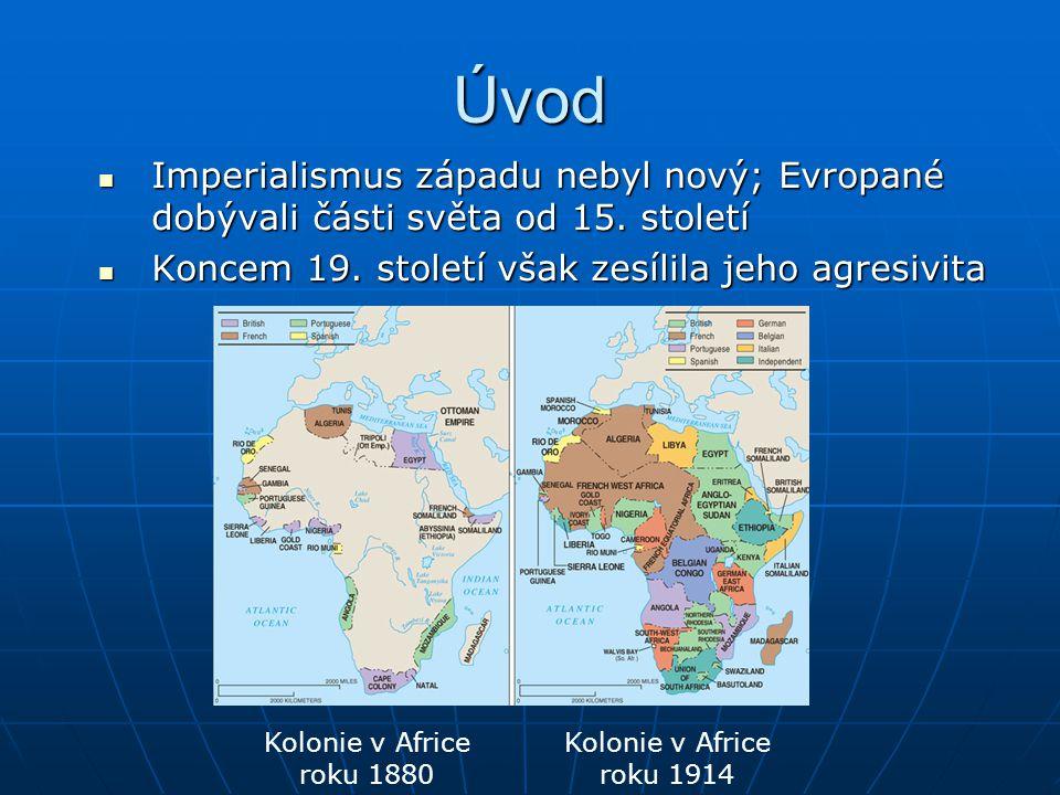 Úvod  Imperialismus západu nebyl nový; Evropané dobývali části světa od 15. století  Koncem 19. století však zesílila jeho agresivita Kolonie v Afri
