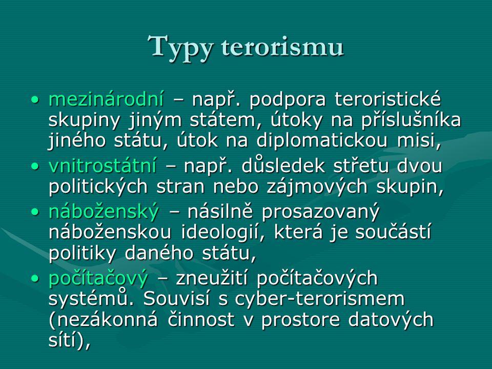 Typy terorismu •mezinárodní – např.