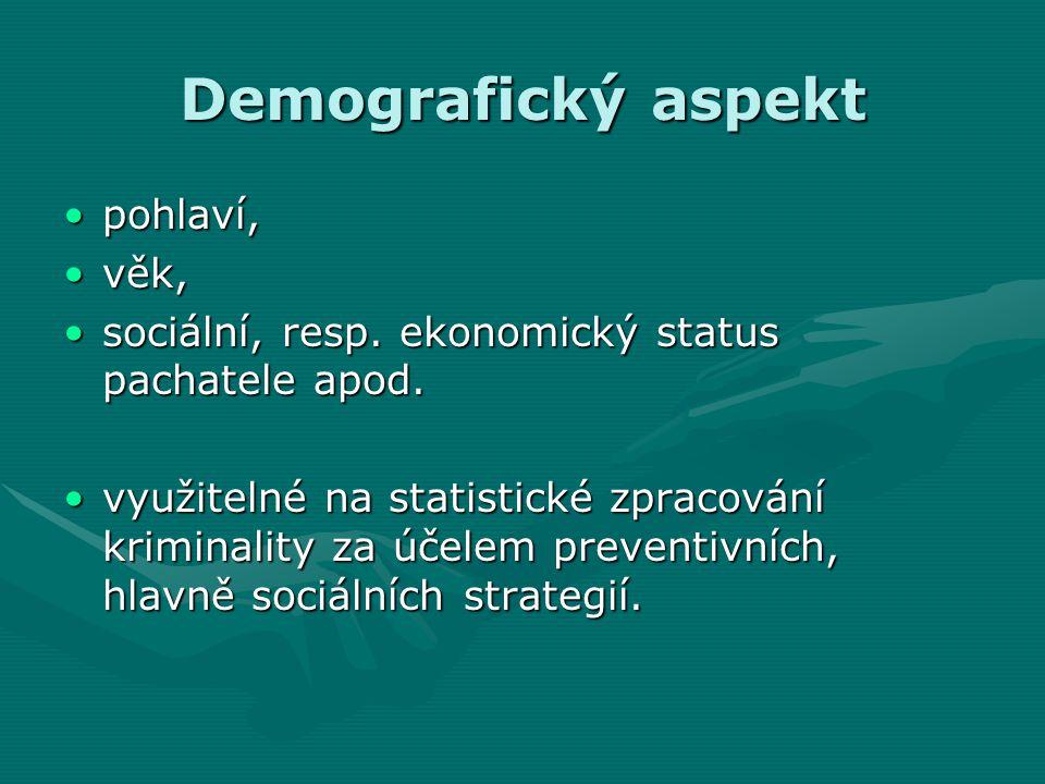Demografický aspekt •pohlaví, •věk, •sociální, resp.