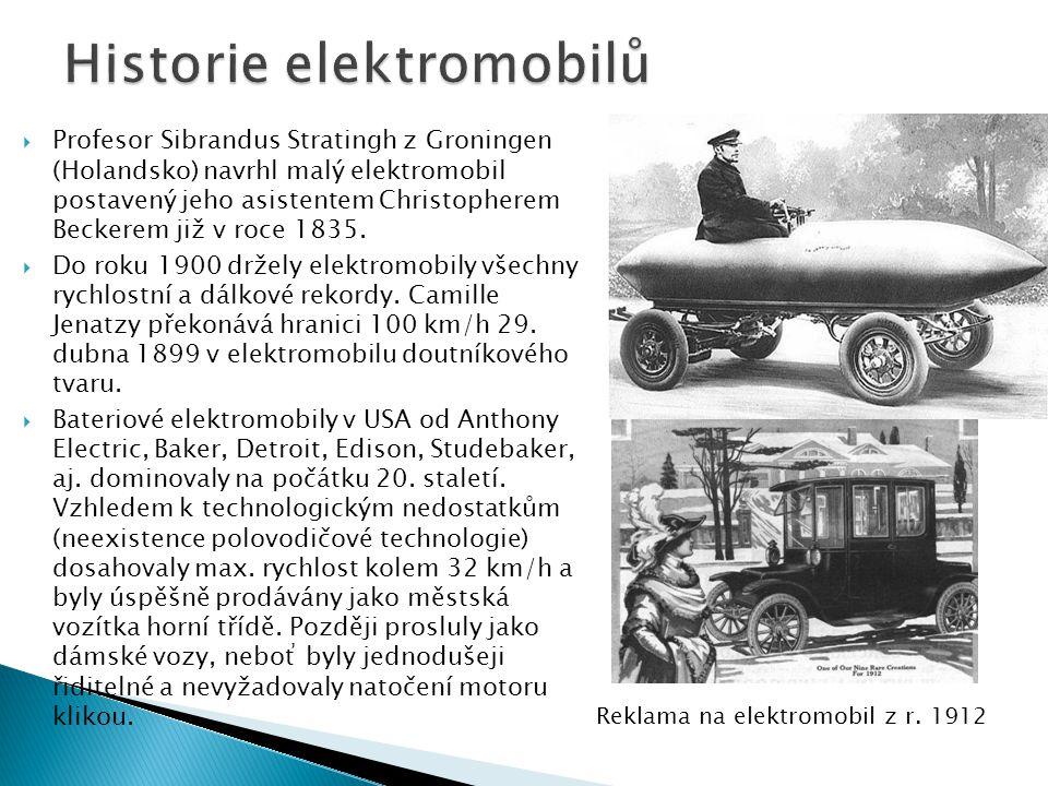  Profesor Sibrandus Stratingh z Groningen (Holandsko) navrhl malý elektromobil postavený jeho asistentem Christopherem Beckerem již v roce 1835.  Do