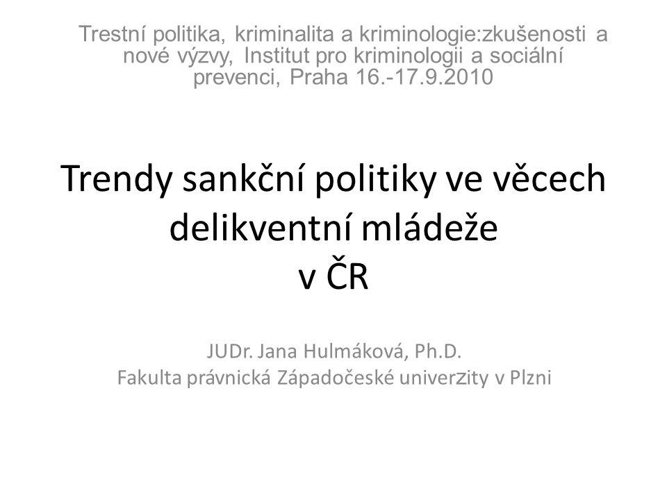 Trendy sankční politiky ve věcech delikventní mládeže v ČR JUDr.