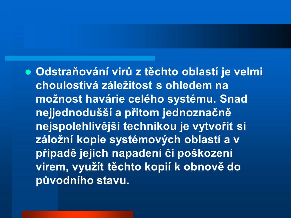  Odstraňování virů z těchto oblastí je velmi choulostivá záležitost s ohledem na možnost havárie celého systému. Snad nejjednodušší a přitom jednozna