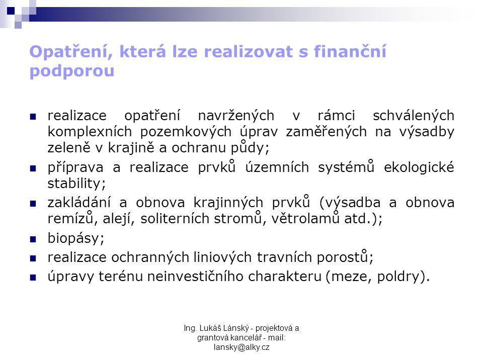 Ing. Lukáš Lánský - projektová a grantová kancelář - mail: lansky@alky.cz Opatření, která lze realizovat s finanční podporou  realizace opatření navr