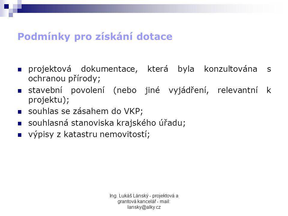 Ing. Lukáš Lánský - projektová a grantová kancelář - mail: lansky@alky.cz Podmínky pro získání dotace  projektová dokumentace, která byla konzultován