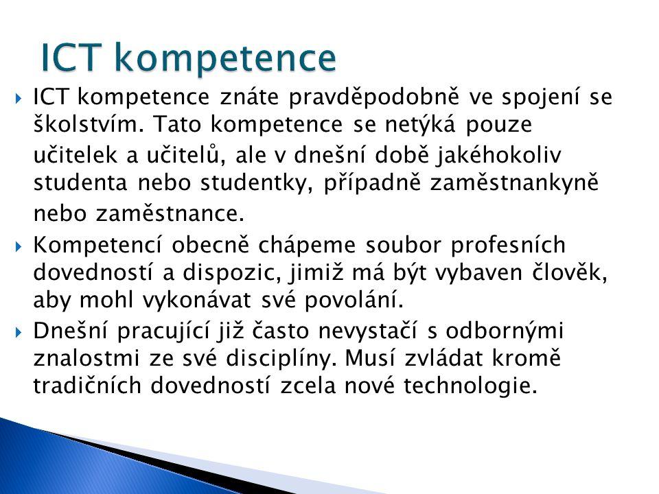  ICT kompetence znáte pravděpodobně ve spojení se školstvím.