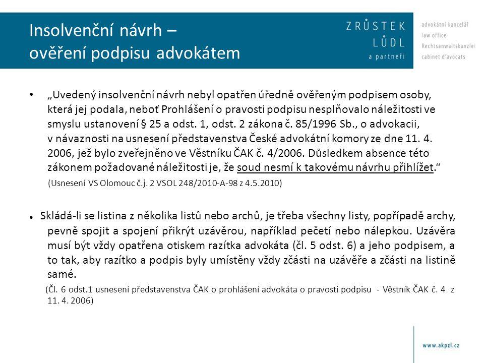 """Insolvenční návrh – ověření podpisu advokátem • """"Uvedený insolvenční návrh nebyl opatřen úředně ověřeným podpisem osoby, která jej podala, neboť Prohl"""