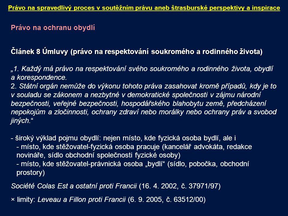 """Právo na ochranu obydlí Článek 8 Úmluvy (právo na respektování soukromého a rodinného života) """"1. Každý má právo na respektování svého soukromého a ro"""