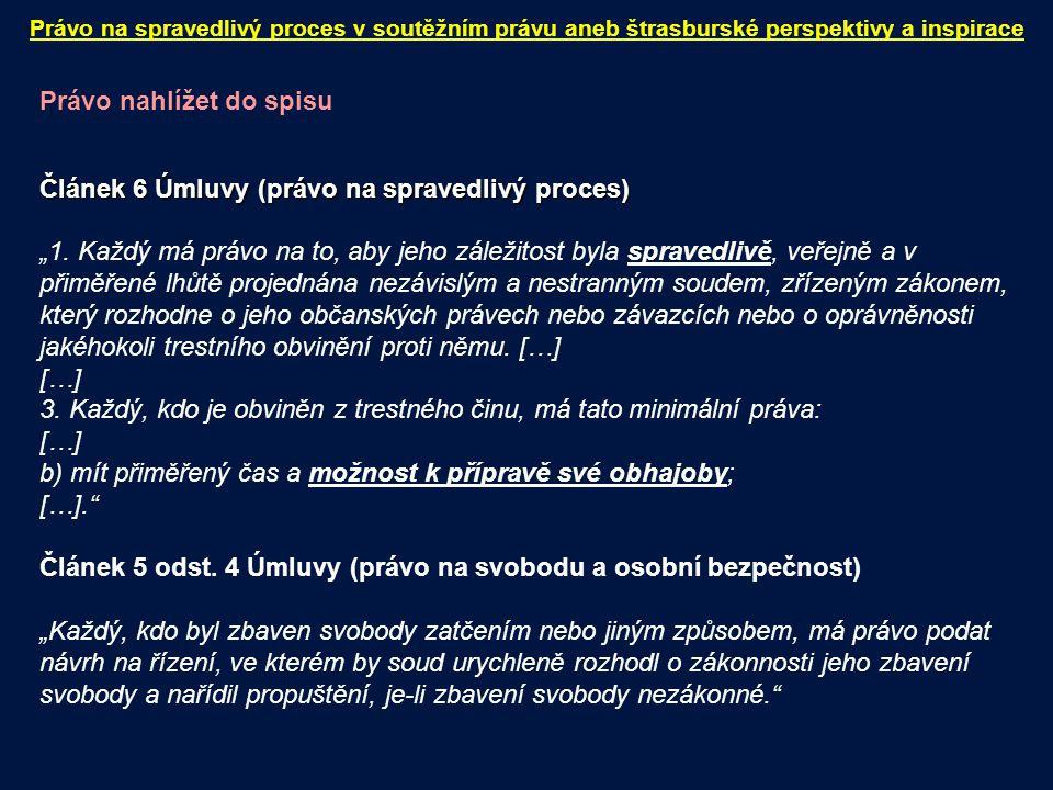 Právo nahlížet do spisu Základní principy interpretace Obhajobě by měl být v řízení o přezkoumání zákonnosti vazby zajištěn určitý stupeň přístupu do spisu, a to alespoň v takové míře, aby byla obviněnému dána příležitost účinným způsobem zpochybnit důkazy, na nichž rozhodnutí o vazbě spočívá (Migon proti Polsku, 25.